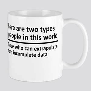 There Are Two Types Of People in This World Mugs