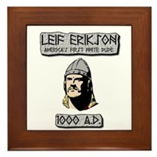 Leif Erikson: America's First White Dude Framed Ti