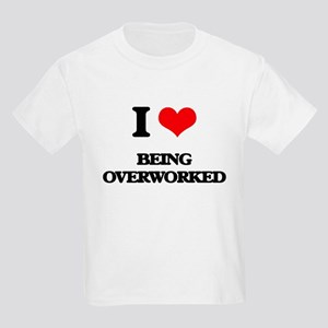 I Love Being Overworked T-Shirt