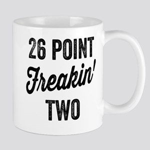 Twenty Six Point Freakin Two Mugs