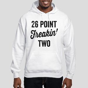 Twenty Six Point Freakin Two Hoodie