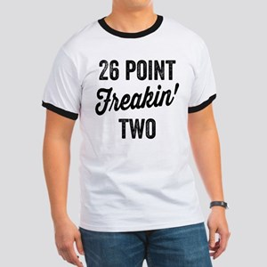 Twenty Six Point Freakin Two T-Shirt