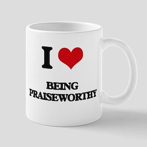 I Love Being Praiseworthy Mugs