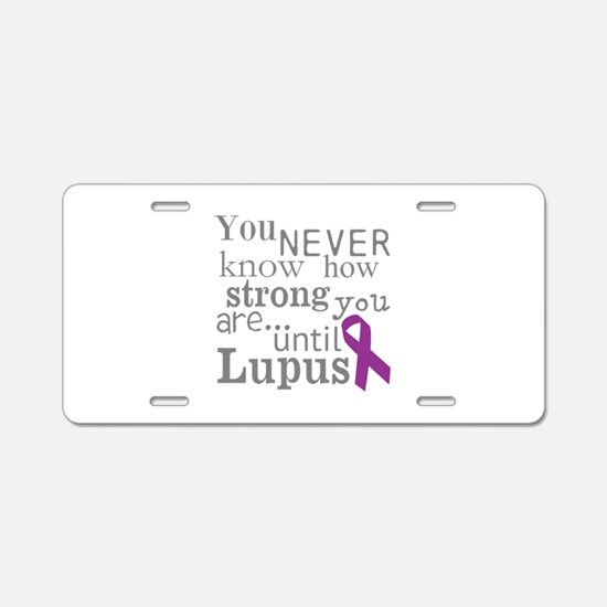 You Never know,Lupus Aluminum License Plate