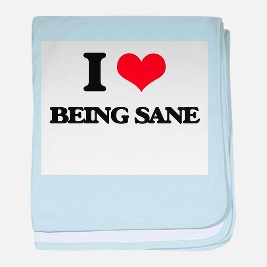 I Love Being Sane baby blanket