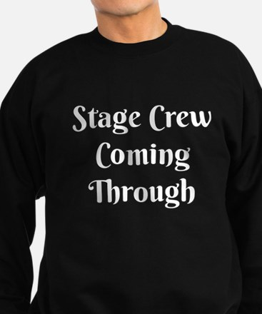 Stage Crew Coming Through Sweatshirt