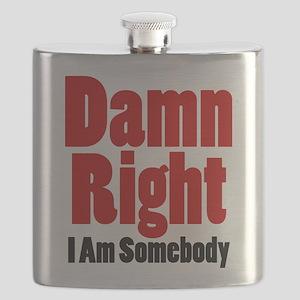 Damn Right I Am Somebody Flask