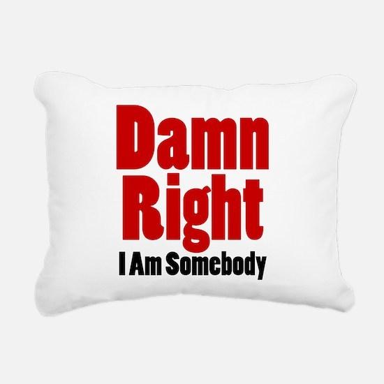 Damn Right I Am Somebody Rectangular Canvas Pillow
