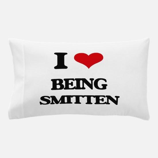 I love Being Smitten Pillow Case