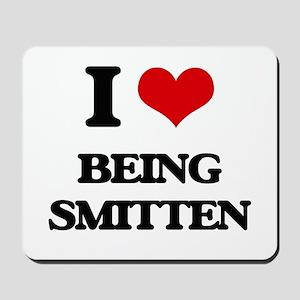 I love Being Smitten Mousepad