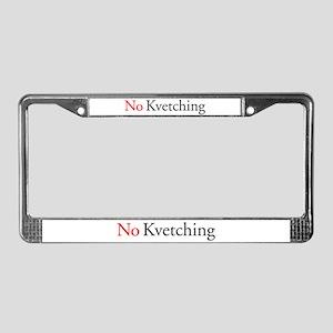 nokvetchingbumpersticker License Plate Frame