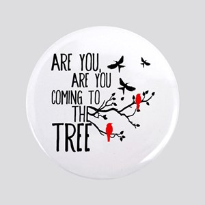"""Hanging Tree 3.5"""" Button"""