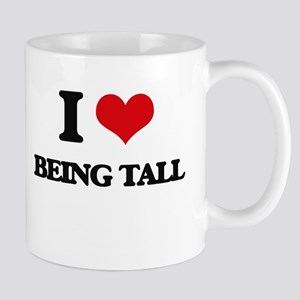 I love Being Tall Mugs