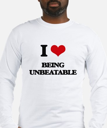 I love Being Unbeatable Long Sleeve T-Shirt