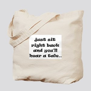 Just sit right back Tote Bag