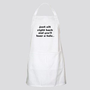 Just sit right back Apron