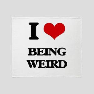 I love Being Weird Throw Blanket