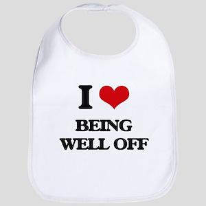 I love Being Well-Off Bib