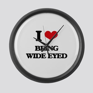 I love Being Wide-Eyed Large Wall Clock