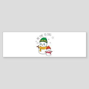 Time To Chill Bumper Sticker