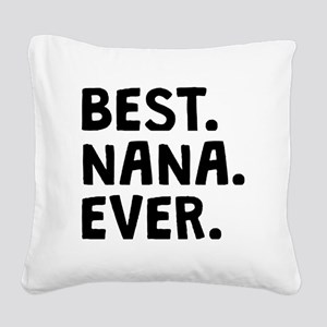 Best Nana Ever Square Canvas Pillow
