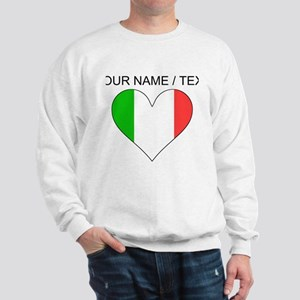 Custom Italy Flag Heart Sweatshirt