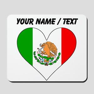 Custom Mexico Flag Heart Mousepad