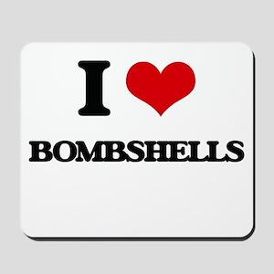 I Love Bombshells Mousepad