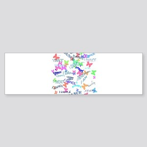 I DANCE WITH BRIGHT BUTTERFLIES Bumper Sticker