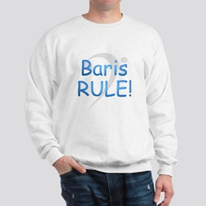 Baris RULE! Sweatshirt