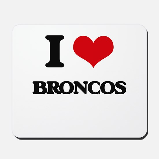 I Love Broncos Mousepad