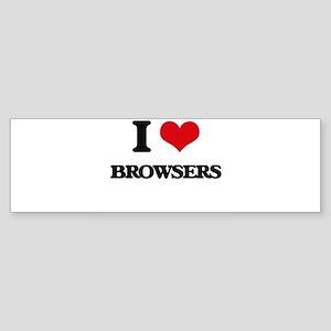 I Love Browsers Bumper Sticker