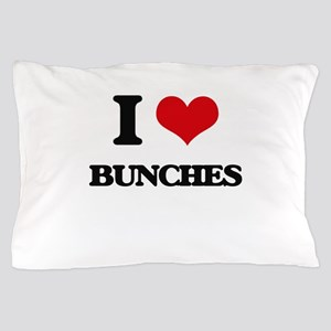 I Love Bunches Pillow Case