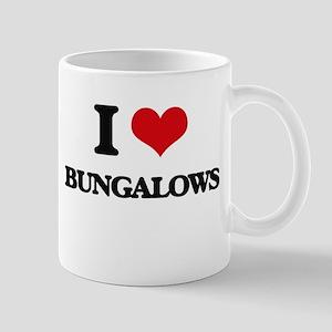 I Love Bungalows Mugs