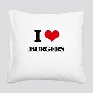 I Love Burgers Square Canvas Pillow