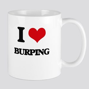 I Love Burping Mugs