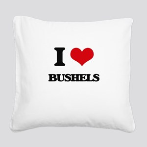 I Love Bushels Square Canvas Pillow