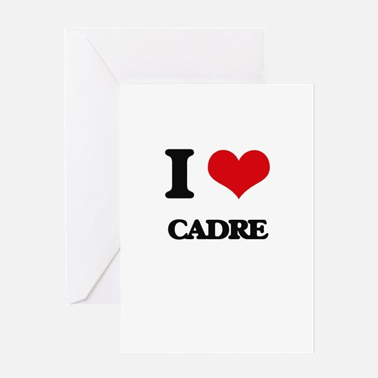 I love Cadre Greeting Cards
