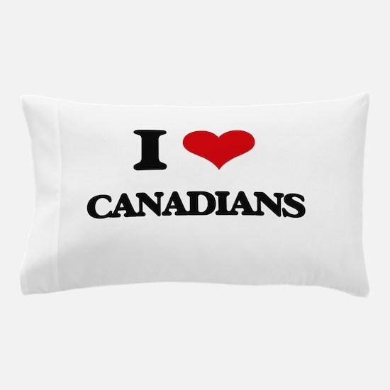 I love Canadians Pillow Case