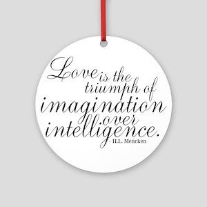Imagination over Intelligence Ornament (Round)