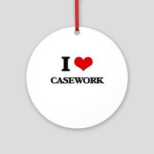I love Casework Ornament (Round)