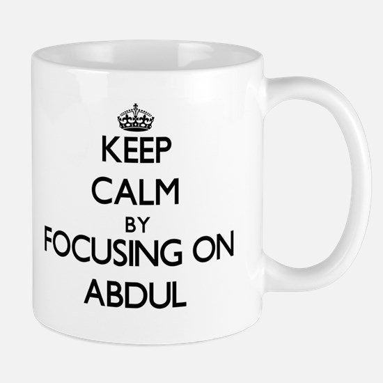 Keep Calm by focusing on on Abdul Mugs