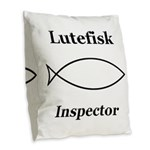 Lutefisk Inspector Burlap Throw Pillow