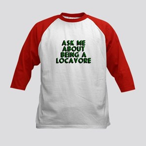 Ask about being locavore - Kids Baseball Jersey