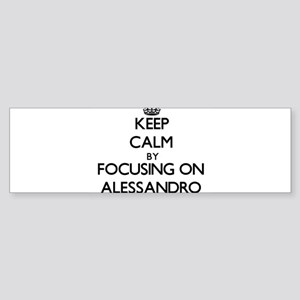 Keep Calm by focusing on on Alessan Bumper Sticker