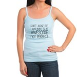 Born To Be Awesome, Not Perfect Jr. Spaghetti Tank