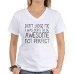 Born To Be Awesome, Not Per Women's V-Neck T-Shirt