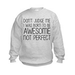 Born To Be Awesome, Not Perfect Kids Sweatshirt