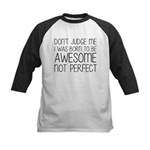 Born To Be Awesome, Not Perfe Kids Baseball Jersey