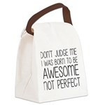 Born To Be Awesome, Not Perfect Canvas Lunch Bag